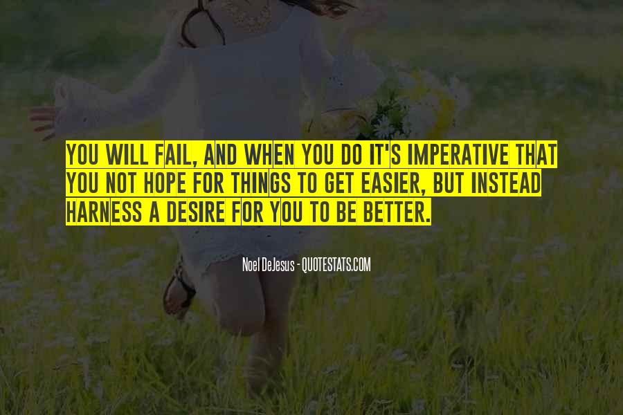 Hope Things Will Get Better Quotes #450286
