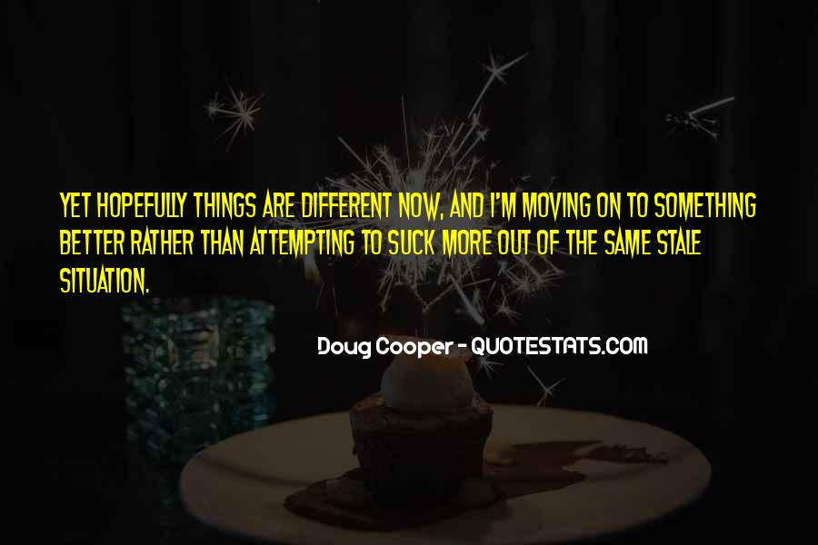 Hope Things Will Get Better Quotes #51340