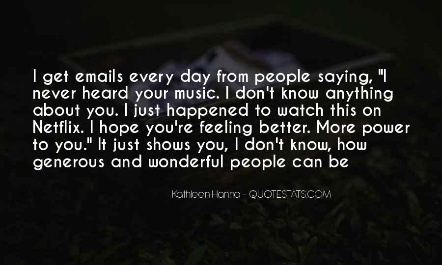 Top 32 Hope You Feel Better Now Quotes: Famous Quotes ...
