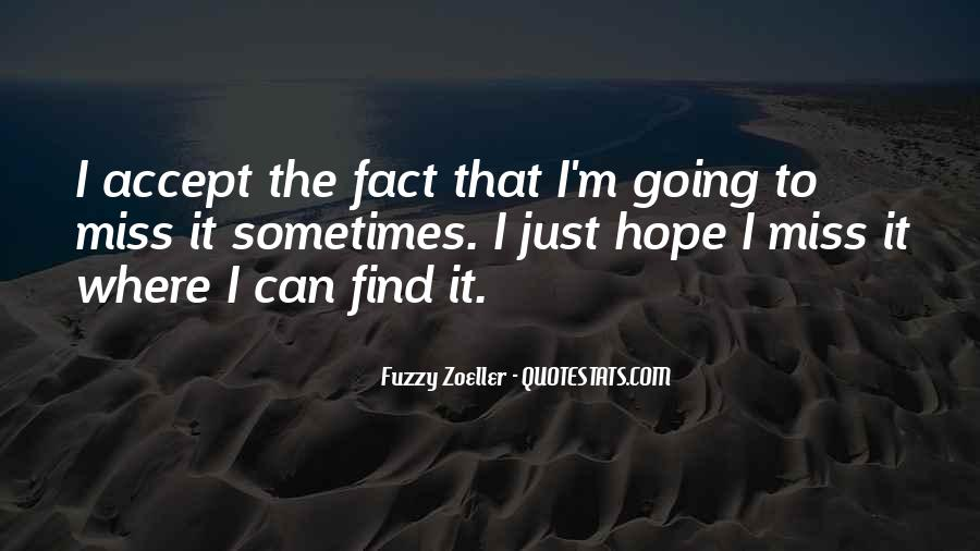Hope You Miss Me Too Quotes #1140212