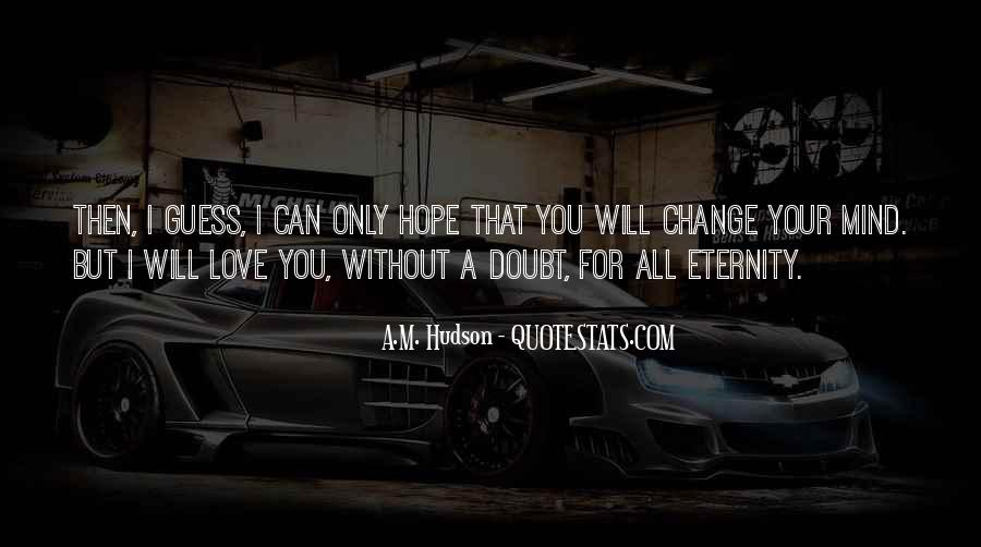 Hope You Will Change Quotes #1537877