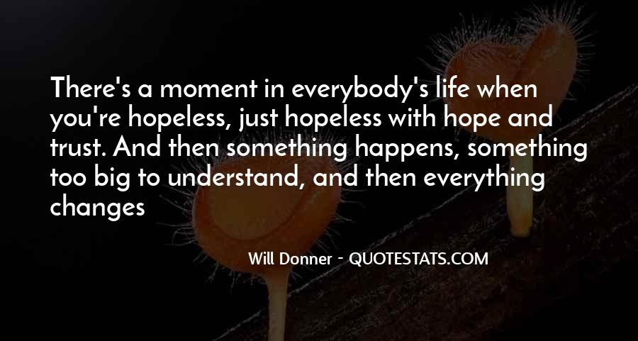 Hope You Will Change Quotes #618427