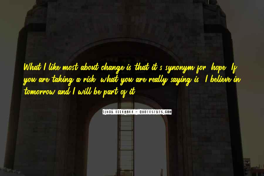 Hope You Will Change Quotes #891414