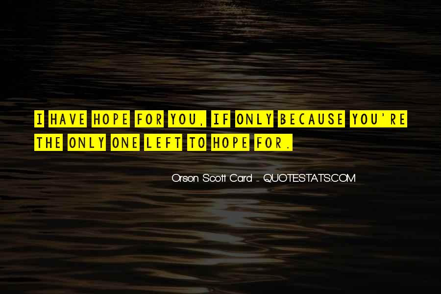 Hope You're The One Quotes #1373516