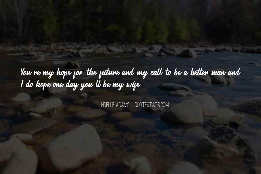 Hope You're The One Quotes #1521773