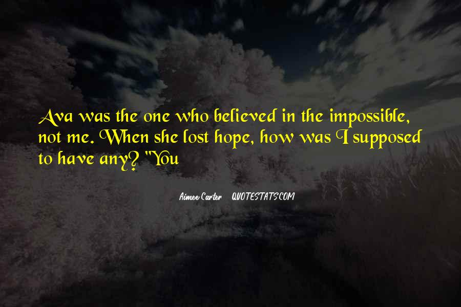 Hope You're The One Quotes #321334