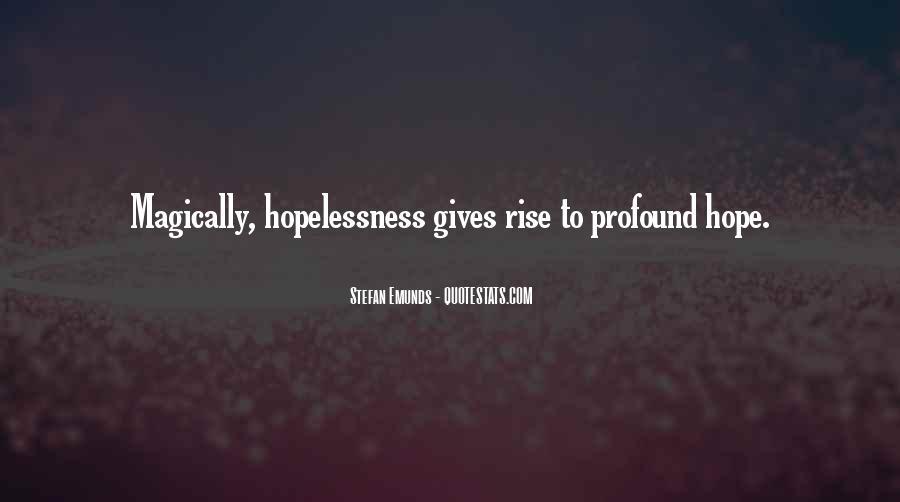 Hopelessness Inspirational Quotes #1708564