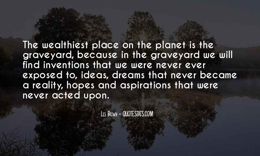 Hopes Dreams And Aspirations Quotes #145756