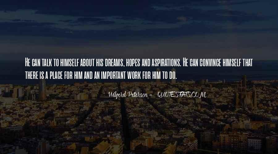 Hopes Dreams And Aspirations Quotes #356664