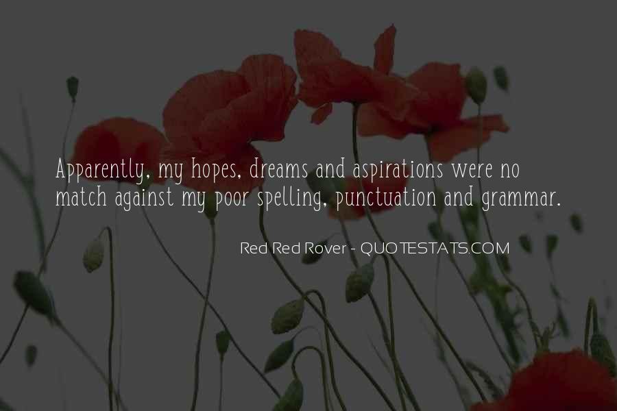 Hopes Dreams And Aspirations Quotes #811450