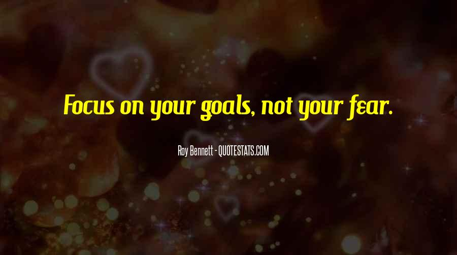 Quotes About Focusing On Your Goals #376655