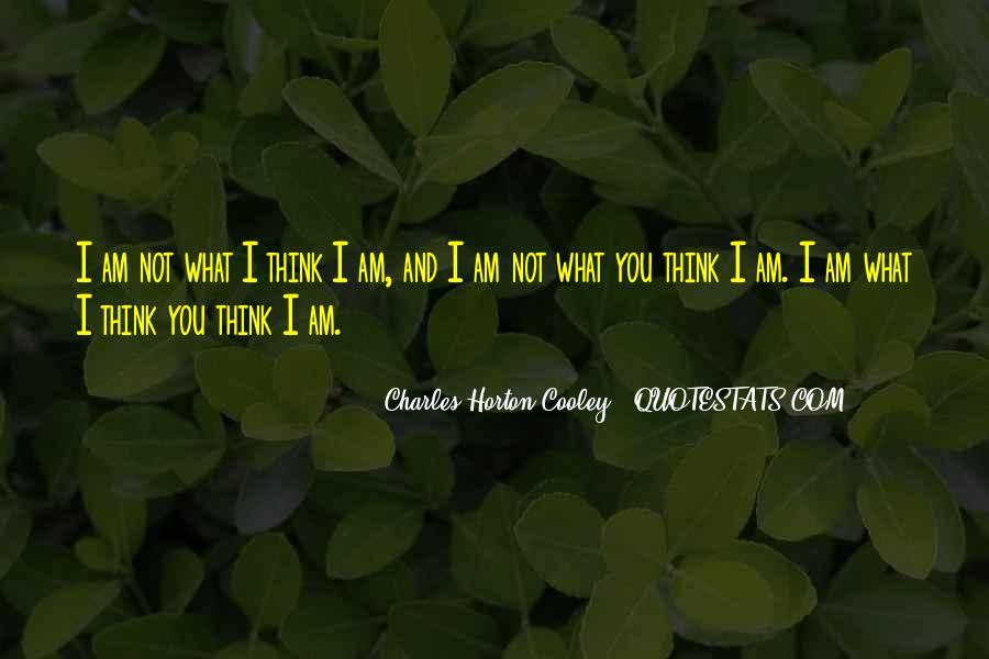 Horton Cooley Quotes #222667