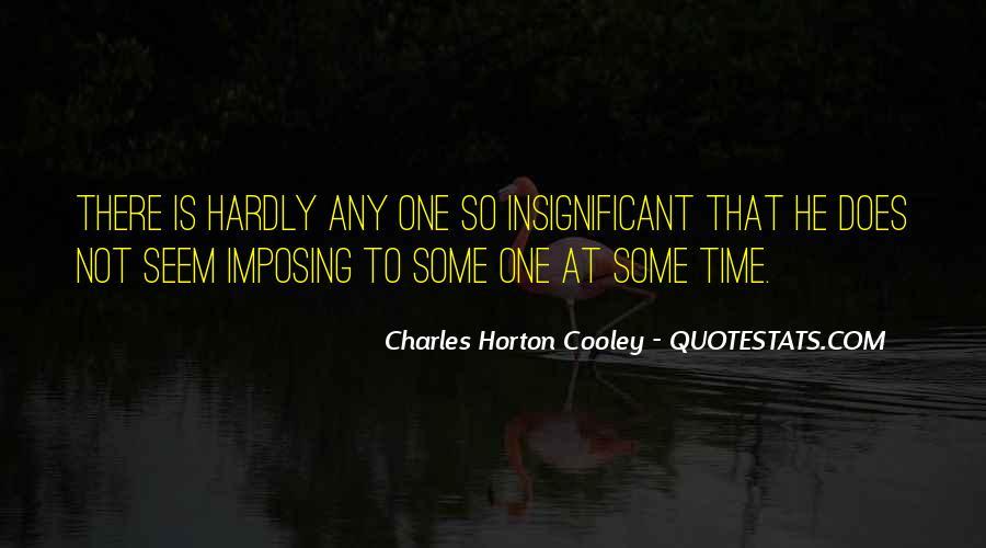 Horton Cooley Quotes #946149