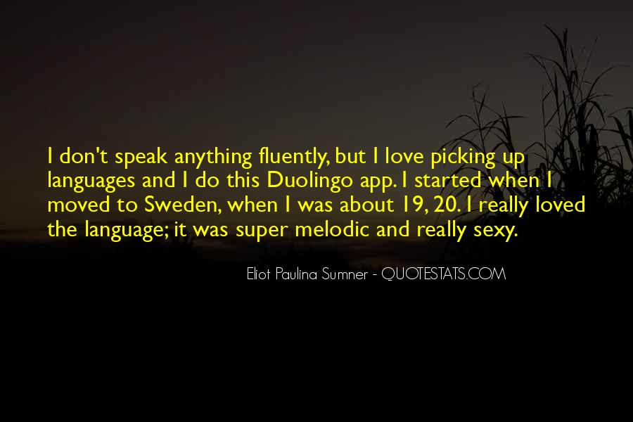 Quotes About Fluently #1062636