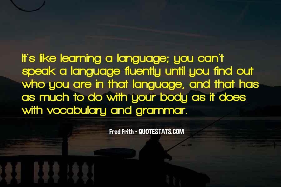 Quotes About Fluently #1382472