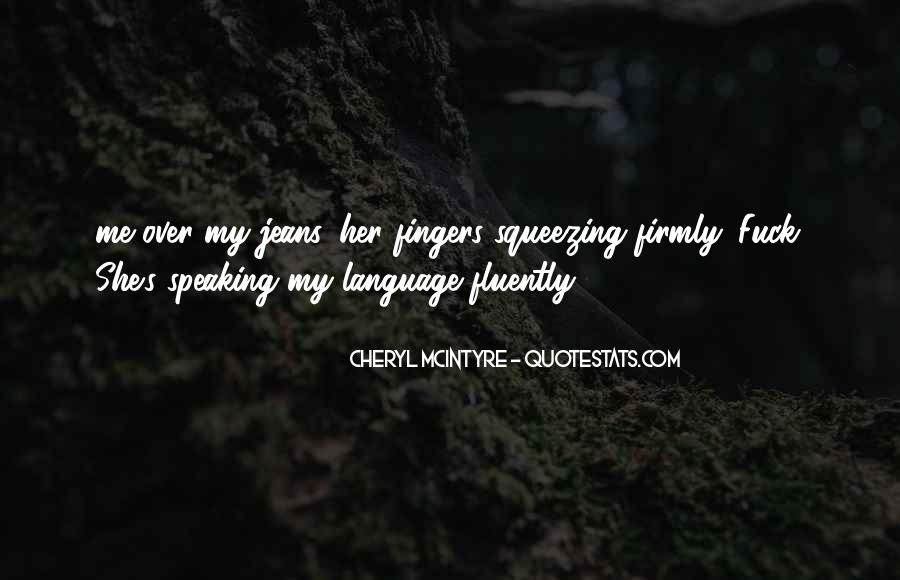 Quotes About Fluently #417283