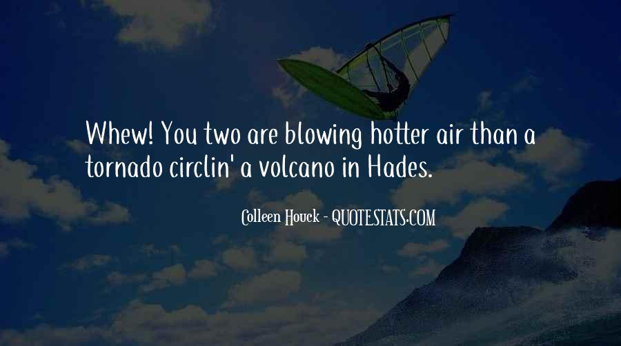 Hotter Than You Quotes #112922
