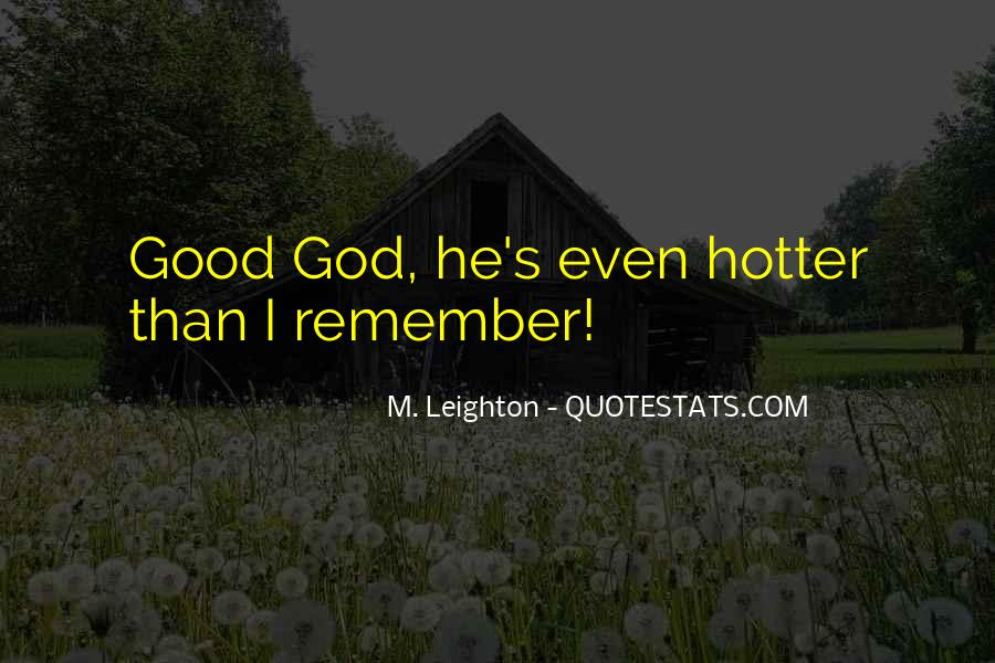 Hotter Than You Quotes #246707