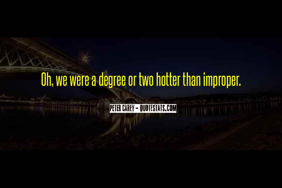 Hotter Than You Quotes #325297