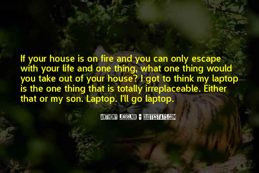 House On Fire Quotes #1005643