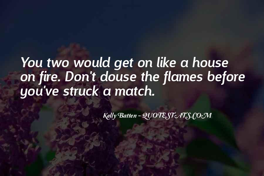 House On Fire Quotes #1234562