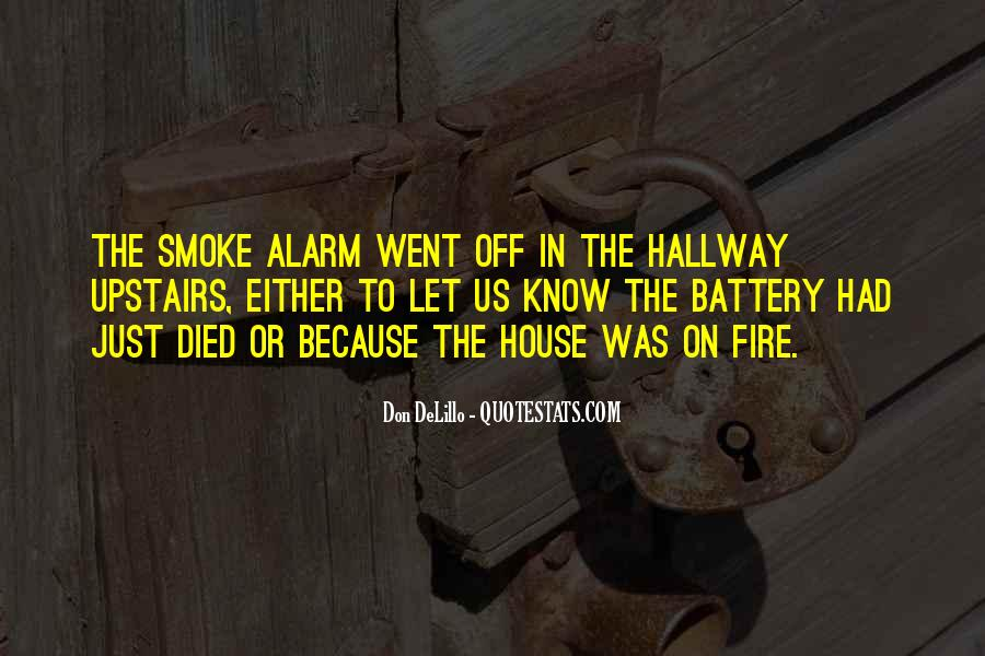 House On Fire Quotes #1265669