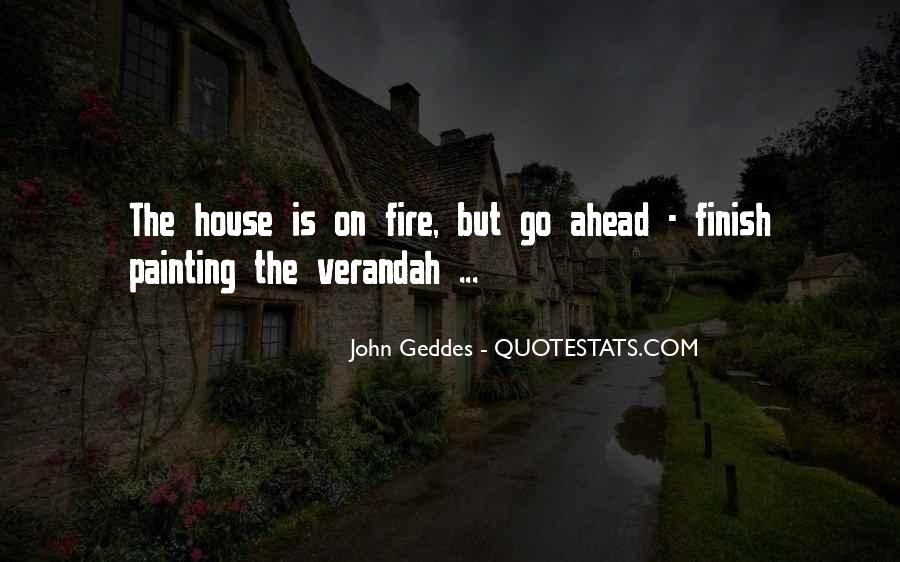 House On Fire Quotes #1324252