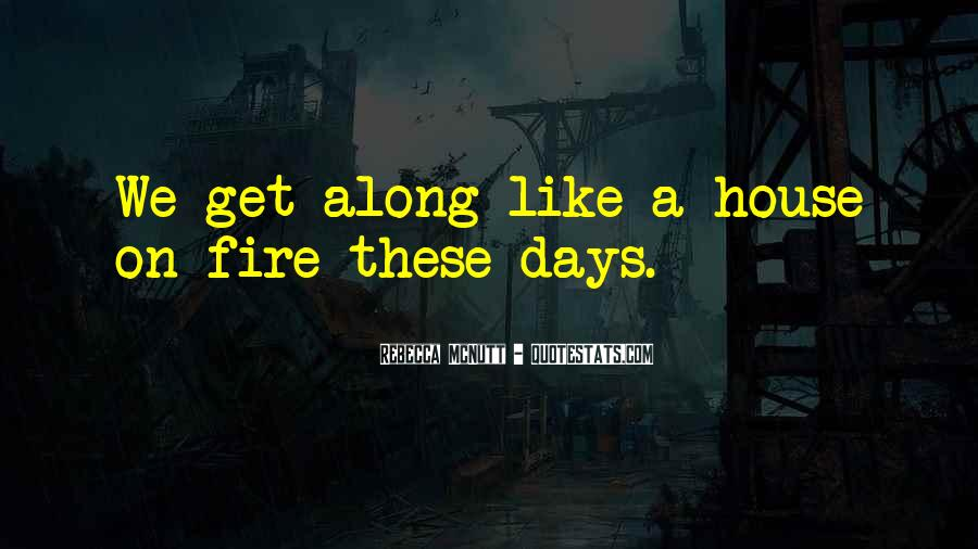 House On Fire Quotes #1448009