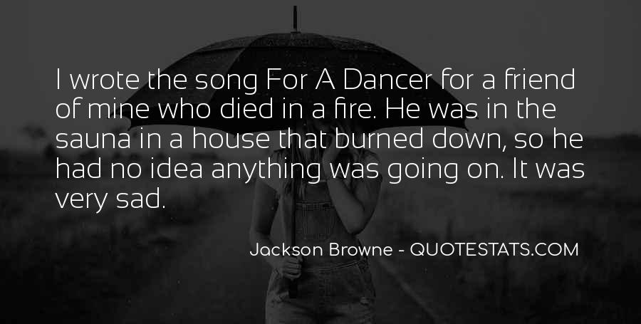 House On Fire Quotes #1553738