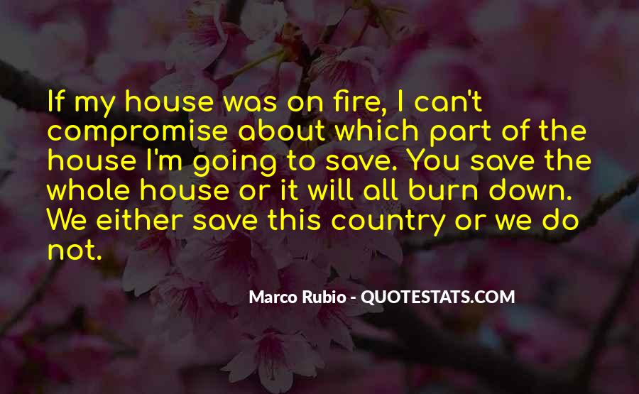 House On Fire Quotes #1847539