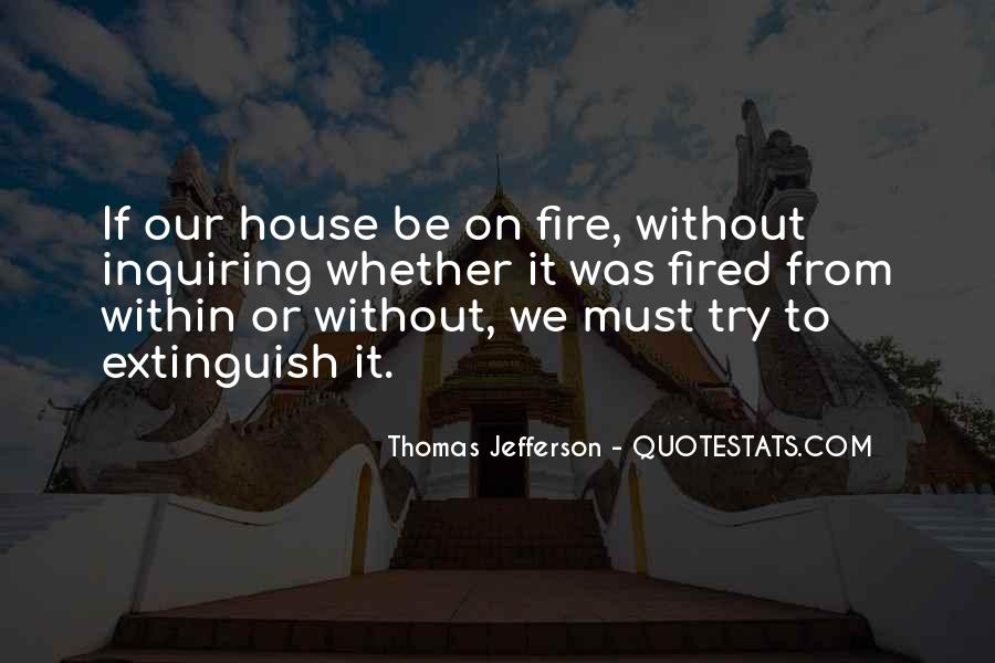 House On Fire Quotes #210148