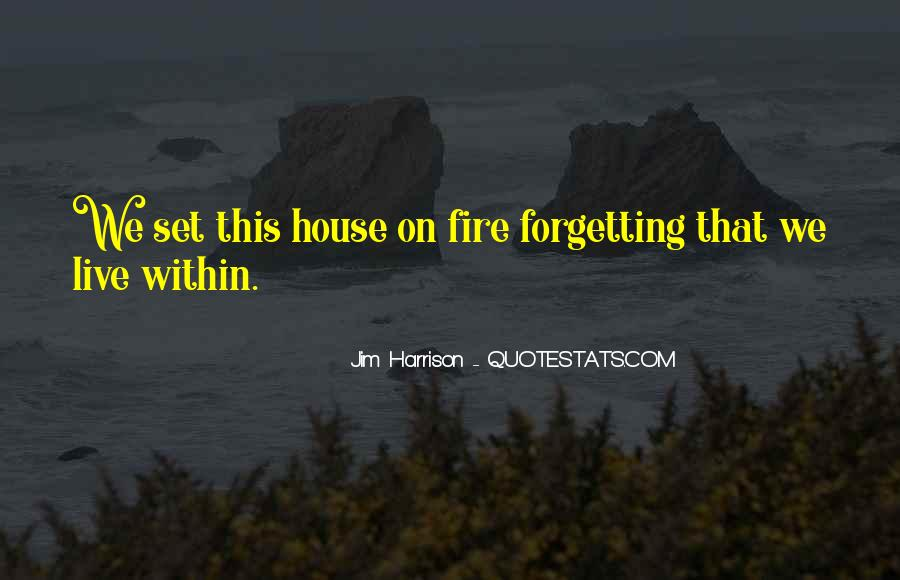 House On Fire Quotes #273633