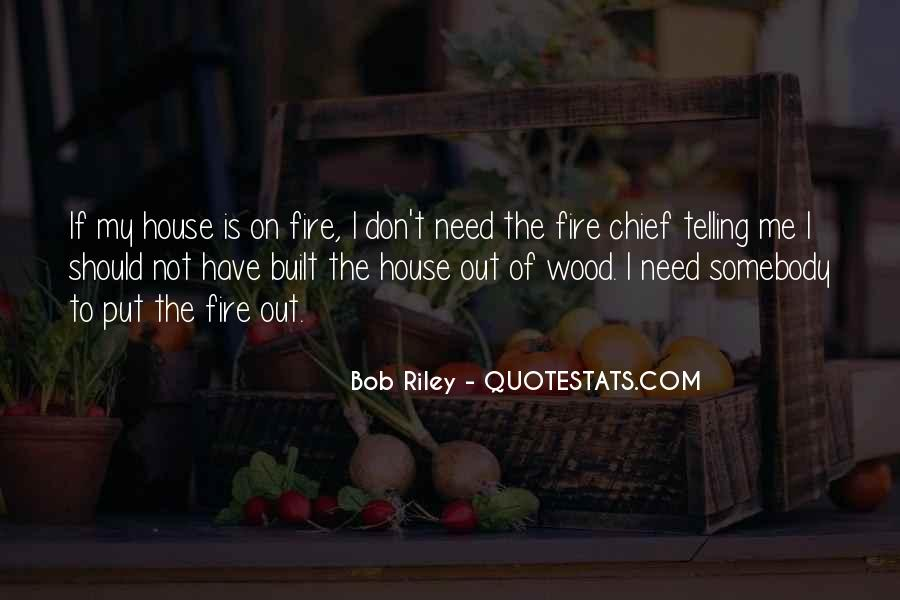 House On Fire Quotes #843594