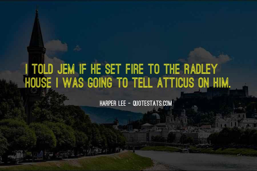 House On Fire Quotes #993877