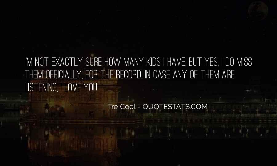 How Do I Miss You Quotes #1209724