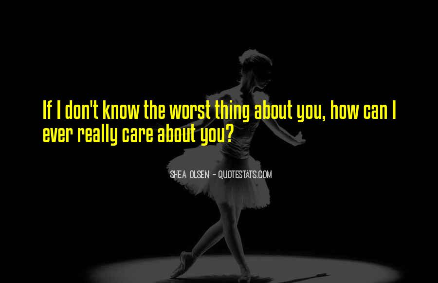 How I Care About You Quotes #1656959