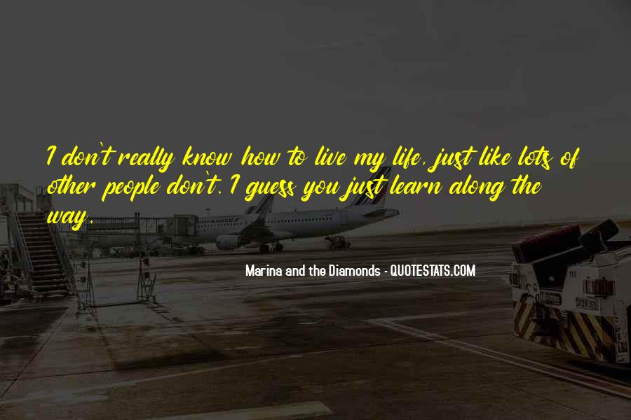 How I Live My Life Quotes #1219530