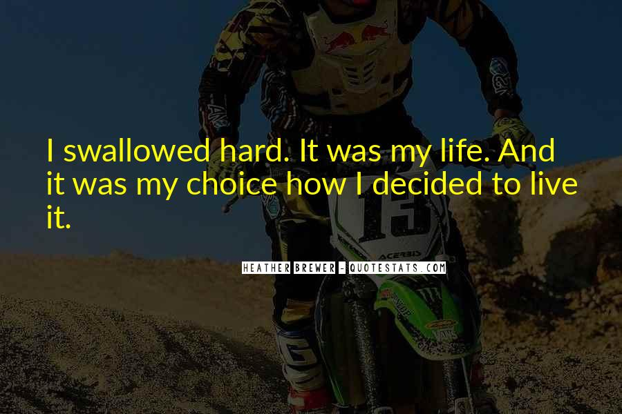 How I Live My Life Quotes #654120