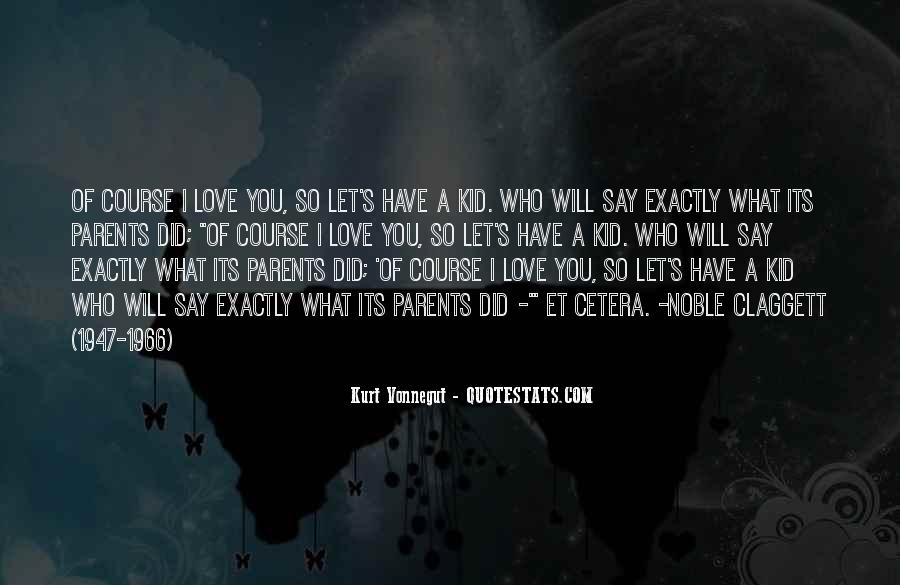How I Love My Parents Quotes #14224
