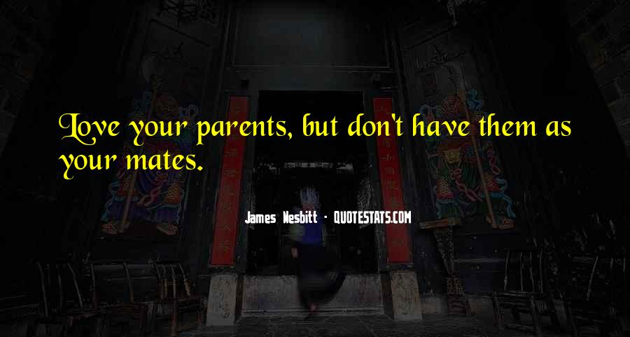How I Love My Parents Quotes #26929