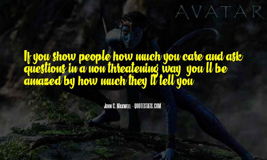 How Much You Care Quotes #1118726