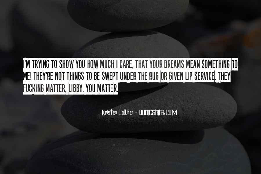 How Much You Care Quotes #844273