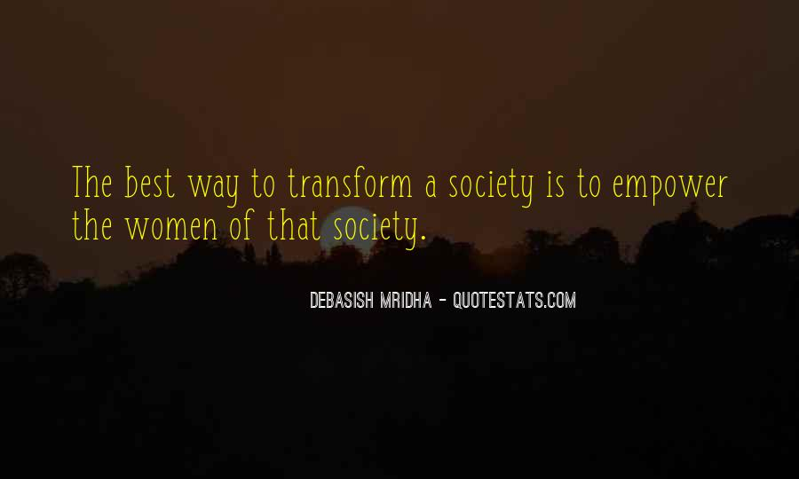 How To Change Society Quotes #1184997
