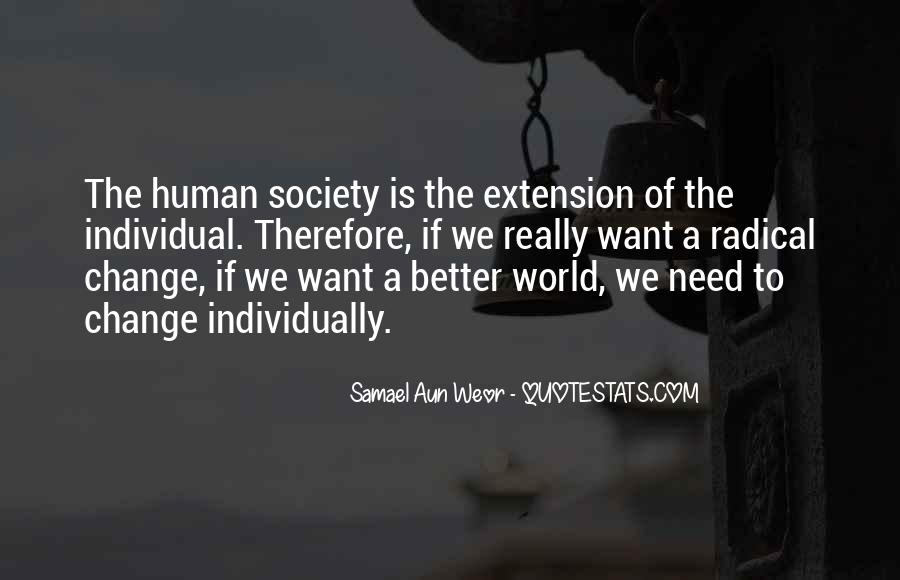 How To Change Society Quotes #143786
