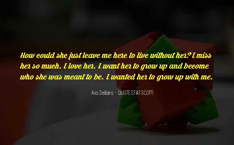 How To Live Without Love Quotes #1819917