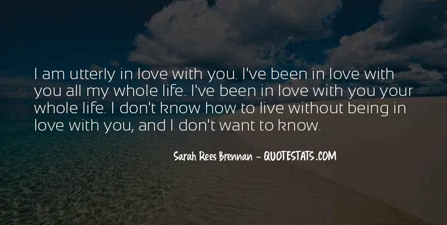 How To Live Without Love Quotes #820434