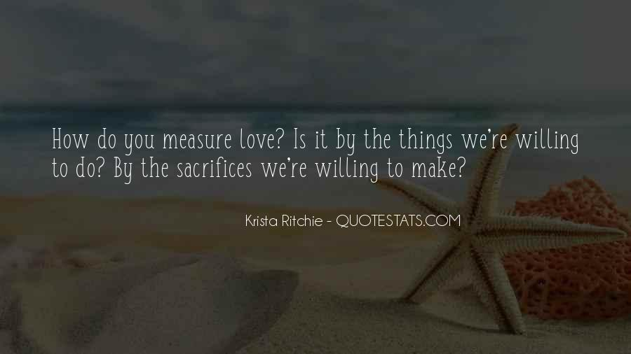 How To Measure Love Quotes #1020418
