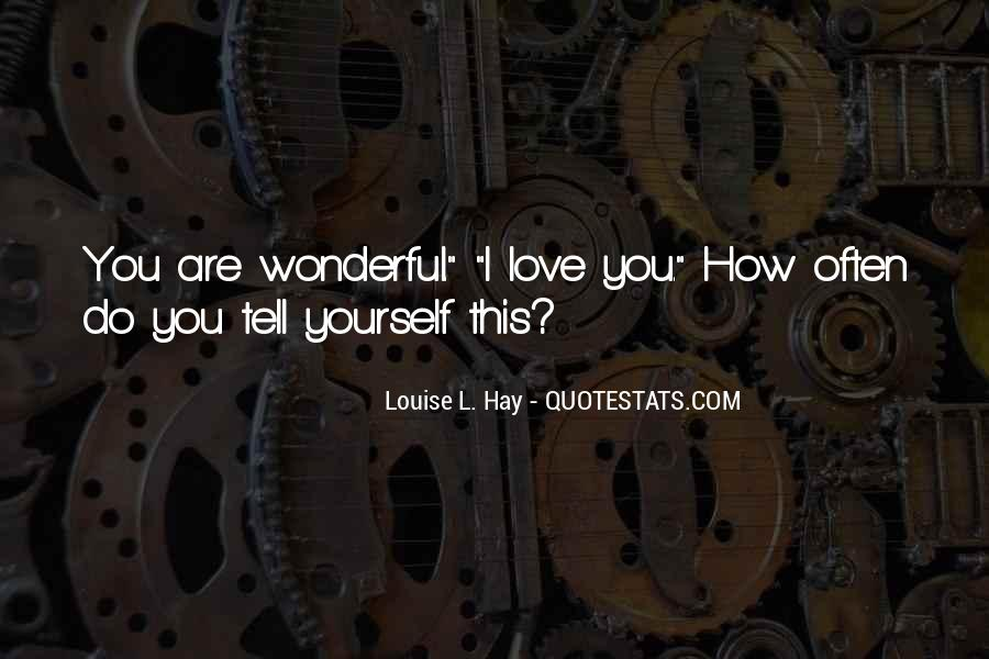 How Wonderful You Are Quotes #1771868