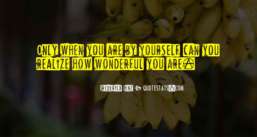 How Wonderful You Are Quotes #725783