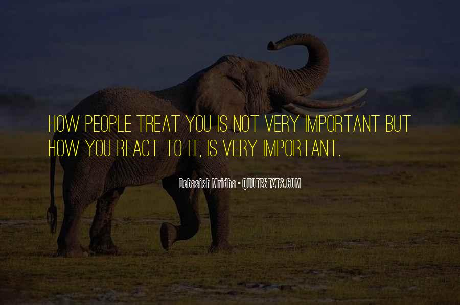 How You React Is Yours Quotes #74478